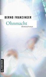 Ohnmacht: Tannenbergs dritter Fall (Kriminalromane im GMEINER-Verlag)