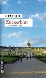 Zuckerblut: Oskar Lindts zweiter Fall (Kriminalromane im GMEINER-Verlag)