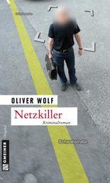 Netzkiller: Kriminalroman (Kriminalromane im GMEINER-Verlag)