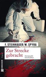 Zur Strecke gebracht: Die spannende Jagd nach dem Täter (Krimi im Gmeiner-Verlag)