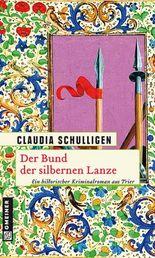 Der Bund der silbernen Lanze: Historischer Kriminalroman