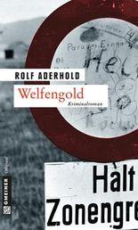 Welfengold: Kriminalroman (Krimi im Gmeiner-Verlag)