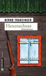 Hexenschuss: Tannenbergs dreizehnter Fall (Krimi im Gmeiner-Verlag)