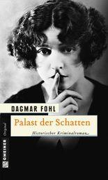 Palast der Schatten: Historischer Kriminalroman (Historischer Roman)