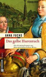 Das gelbe Hurentuch: Hannerl ermittelt (Historischer Roman)