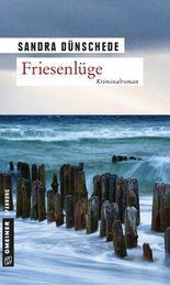 Friesenlüge: Ein Nordfriesland Krimi (Kriminalromane im GMEINER-Verlag)