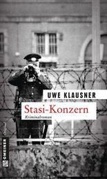 Stasi-Konzern: Tom Sydows sechster Fall (Zeitgeschichtliche Kriminalromane im GMEINER-Verlag)