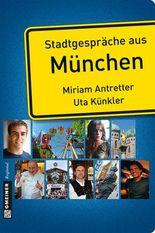 Stadtgespräche aus München (Stadtgespräche im GMEINER-Verlag)