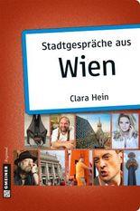 Stadtgespräche aus Wien (Stadtgespräche im GMEINER-Verlag)