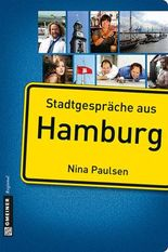 Stadtgespräche aus Hamburg (Stadtgespräche im GMEINER-Verlag)
