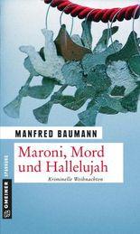 Maroni, Mord und Hallelujah: Kriminelle Weihnachten (Kommissar Martin Merana 6)