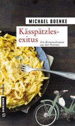 Kässpätzlesexitus: Kriminalroman (Kriminalromane im GMEINER-Verlag)
