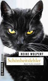 Schönheitsfehler: Kriminalroman (Kriminalromane im GMEINER-Verlag)