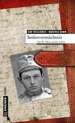 Seelenvermächtnis: Udo W.: Mein zweites Leben (Biografien im GMEINER-Verlag)
