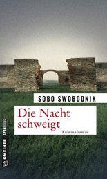 Die Nacht schweigt: Kriminalroman (Zeitgeschichtliche Kriminalromane im GMEINER-Verlag)