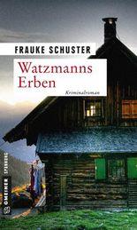 Watzmanns Erben: Kriminalroman (Kriminalromane im GMEINER-Verlag)