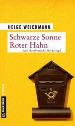 Schwarze Sonne Roter Hahn: Kriminalroman (Kriminalromane im GMEINER-Verlag)