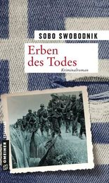 Erben des Todes: Kriminalroman (Zeitgeschichtliche Kriminalromane im GMEINER-Verlag)