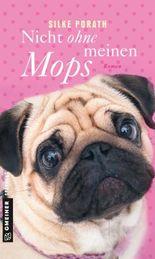 Nicht ohne meinen Mops: Roman (Frauenromane im GMEINER-Verlag)