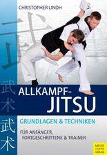 Allkampf-Jitsu: Grundlagen und Techniken für Anfänger, Fortgeschrittene & Trainer