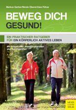 Beweg dich gesund!: Ein praktischer Ratgeber für ein körperlich aktives Leben