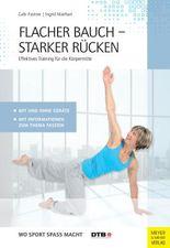 Flacher Bauch - Starker Rücken: Effektives Training für die Körpermitte (Wo Sport Spass macht)