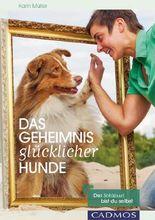 Das Geheimnis glücklicher Hunde