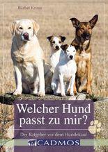 Welcher Hund passt zu mir?: Der Ratgeber vor dem Hundekauf