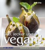 Süß, lecker und vegan: Desserts für Genießer