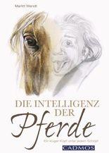 Die Intelligenz der Pferde: Ein kluger Kopf unter jedem Schopf
