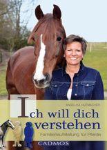 Ich will dich verstehen: Familienaufstellungen für Pferde