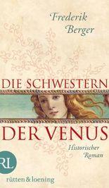 Die Schwestern der Venus: Roman (Frederik Berger)