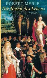 Die Rosen des Lebens: Roman (Fortune de France)