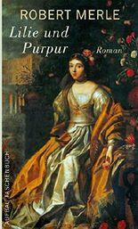 Lilie und Purpur: Roman (Fortune de France 10)