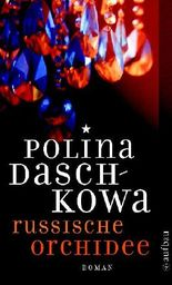 Russische Orchidee: Kriminalroman (Polina Daschkowa)