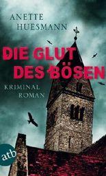 Die Glut des Bösen: Kriminalroman