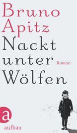 Nackt unter Wölfen: Roman