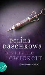 Bis in alle Ewigkeit: Kriminalroman