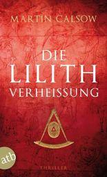 Die Lilith Verheißung: Thriller