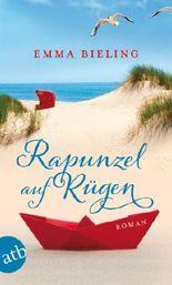 Rapunzel auf Rügen: Roman