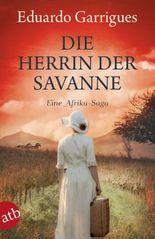 Die Herrin der Savanne: Eine Afrika-Saga