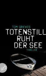 Totenstill ruht der See: Thriller