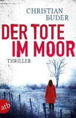 Der Tote im Moor: Thriller