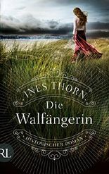 Die Walfängerin: Historischer Roman
