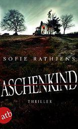 Aschenkind: Thriller (German Edition)