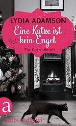 Eine Katze ist kein Engel: Kriminalroman (Alice Nestleton ermittelt 7)