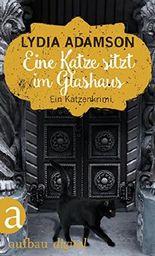 Eine Katze sitzt im Glashaus: Kriminalroman (Alice Nestleton ermittelt 8)