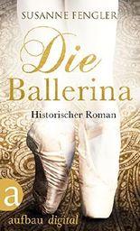 Die Ballerina: Historischer Roman
