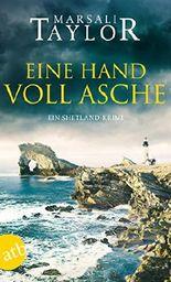 Eine Hand voll Asche: Ein Shetland-Krimi (Lynch & Macrae 3)
