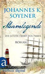 Sturmlegende: Die letzte Fahrt der Pamir  Roman